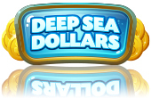 Deep Sea Dollars Promotion