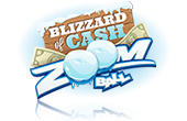 Blizzard of Cash Zoom Ball
